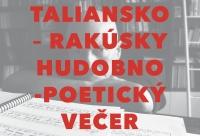 Taliansky kultúrny inštitút a Rakúske kultúrne fórum organizujú hudobno-poetický večer.